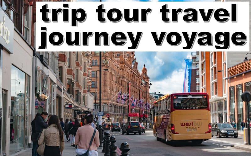 trip・tour・travel・journey・voyageの違い